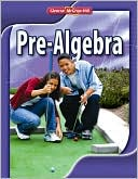 Pre-Algebra, Student Edition - 1st Edition - by McGraw-Hill - ISBN 9780078885150