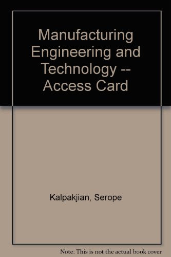 Manufacturing Engineering And Technology -- Access Card - 7th Edition - by Serope Kalpakjian, Steven Schmid - ISBN 9780133131109