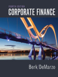Corporate Finance (4th Edition) (Pearson Series in Finance) - Standalone book - 4th Edition - by Berk - ISBN 9780134101477