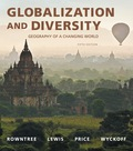 Globalization and Diversity: Geography of a Changing World (5th Edition) - 5th Edition - by Rowntree - ISBN 9780134142708
