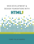 Web Development and Design Foundations with HTML5 (8th Edition) - 8th Edition - by FELKE-MORRIS - ISBN 9780134323534