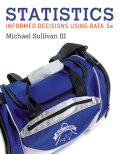 Statistics: Informed Decisions Using Data (5th Edition) - 5th Edition - by Sullivan - ISBN 9780134462134