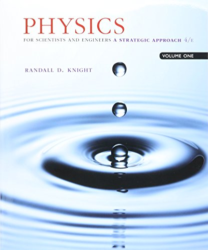 Physics For Scientists And Engineers: A Strategic Approach, Vol. 1 (chs 1-21) & Mastering Physics With Pearson Etext -- Valuepack Access Card Package (4th Edition) - 4th Edition - by Randall D. Knight (Professor Emeritus) - ISBN 9780134567075