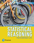 Statistical Reasoning for Everyday Life (5th Edition) - 5th Edition - by Bennett - ISBN 9780134679259