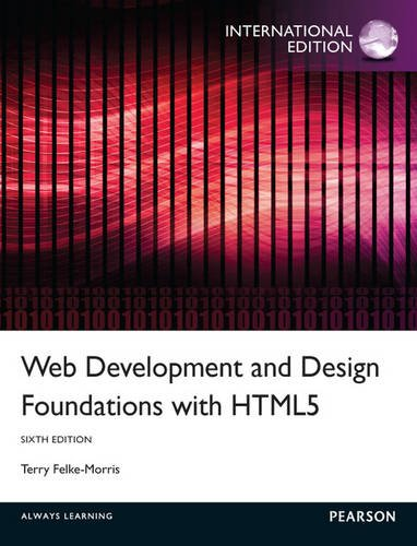 Web Development And Design Foundations With Html5 9th Edition What S New In Computer Science Textbook Solutions Bartleby