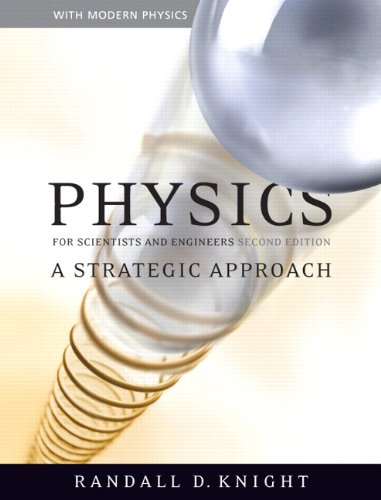 Physics For Scientists And Engineers: A Strategic Approach With Modern Physics, Books A La Carte Plus Masteringphysics (2nd Edition) - 2nd Edition - by Randall D. Knight (Professor Emeritus) - ISBN 9780321675965