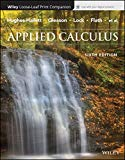 Applied Calculus, 6e WileyPLUS + Loose-leaf - 6th Edition - by Deborah Hughes-Hallett, Andrew M. Gleason, Patti Frazer Lock, Daniel E. Flath - ISBN 9781119408901
