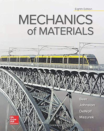 Mechanics Of Materials (8th Edition), Standalone Book - 8th Edition - by Ferdinand P. Beer, Jr. E. Russell Johnston, John T. DeWolf - ISBN 9781260113273