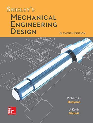 Loose Leaf For Shigley's Mechanical Engineering Design - 11th Edition - by Richard G Budynas, Keith J Nisbett - ISBN 9781260407648