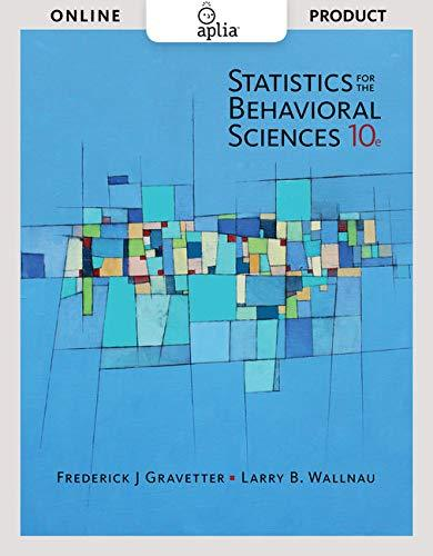 Statistics for The Behavioral Sciences (MindTap Course List) 10th