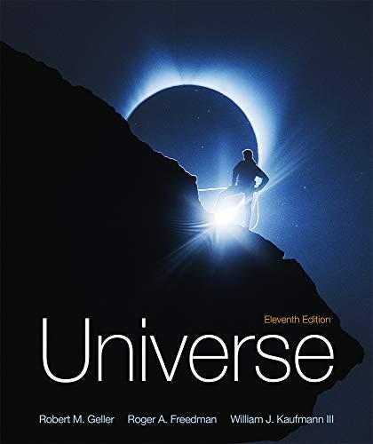 Universe - 11th Edition - by Robert Geller, Roger Freedman, William J. Kaufmann - ISBN 9781319039448