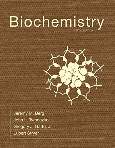 Biochemistry - 9th Edition - by Lubert Stryer, Jeremy M. Berg, John L. Tymoczko, Gregory J. Gatto  Jr. - ISBN 9781319114671