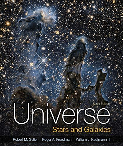 Universe: Stars And Galaxies - 6th Edition - by Roger Freedman, Robert Geller, William J. Kaufmann - ISBN 9781319115098
